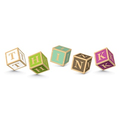 Word think written with alphabet blocks vector