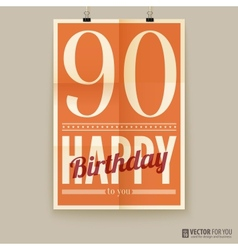 Happy birthday poster card ninety years old vector image vector image