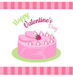 Happy valentines day cake with strawberries vector