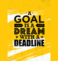 A goal is a dream with deadline inspiring vector