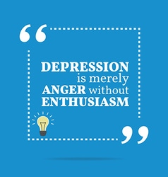 Inspirational motivational quote depression is vector