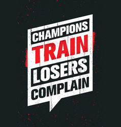 Champions train losers complain sport and fitness vector