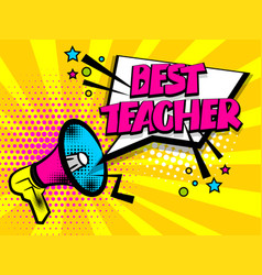 megaphone pop art best teacher vector image
