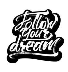 Follow your dream sticker modern calligraphy vector