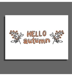 Hello autumn greeting card with berries vector
