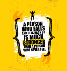 a person who falls and gets back up is much vector image vector image