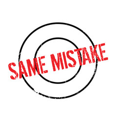 Same mistake rubber stamp vector