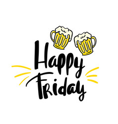 happy fridaybeer hand written typography poster vector image