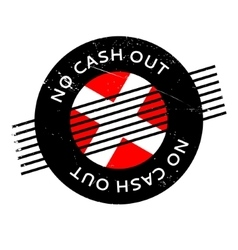 No cash out rubber stamp vector