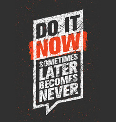 Do it now sometimes later becomes never sport vector