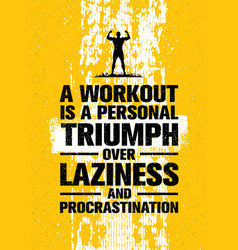 A workout is a personal triumph over laziness and vector