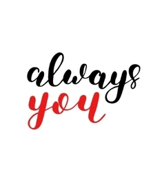 Always you Brush lettering vector image