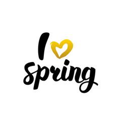 I love spring handwritten lettering vector