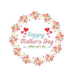 Happy mother day with wreath flower vector