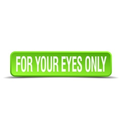 For your eyes only green 3d realistic square vector