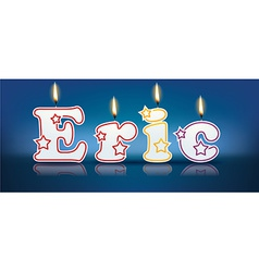 Eric written with burning candles vector