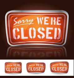 Sorry were closed sign vector