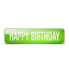 Happy birthday green square 3d realistic isolated vector