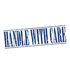 Handle with care blue grunge vintage stamp vector