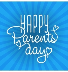 parents day vintage lettering background vector image vector image