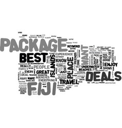Best package deals to fiji text word cloud concept vector
