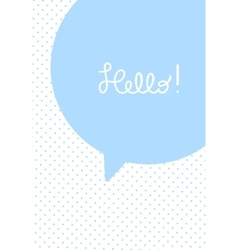Greeting card or poster template Speech bubble vector image