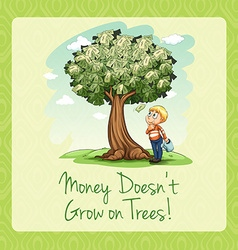 Money doesnt grow on trees vector