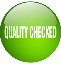 Quality checked green round gel isolated push vector