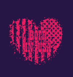 born in usa grunge heart with american flag vector image vector image