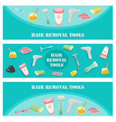 Flat hair removal tools banners set vector