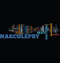 The cause and symptoms of narcolepsy text vector