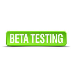 Beta testing green 3d realistic button vector