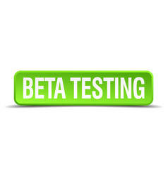 Beta testing green 3d realistic button vector