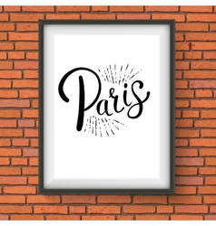 Paris message on a white frame hanging on a wall vector