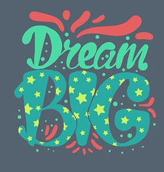 Motivation and Dream Lettering Concept vector image vector image