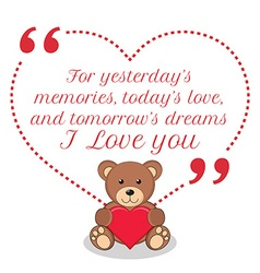 Inspirational love quote for yesterdays memories vector