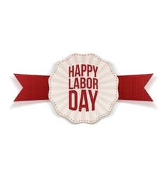 Happy labor day paper label with red ribbon vector