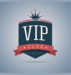 Vip club sign with ribbon crown and stars vector image