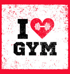 i love gym workout and fitness motivation quote vector image vector image