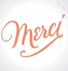 MERCI hand lettering vector image