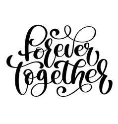 together forever text phrase for valentines day vector image vector image