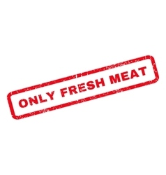 Only fresh meat rubber stamp vector