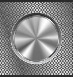 Metal round button on stainless steel perforated vector