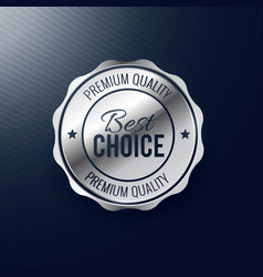 Best choice silver label design vector