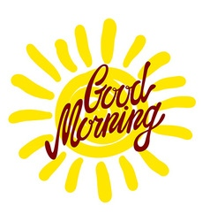 Good morning calligraphic inscription and vector