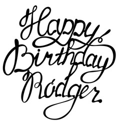 Happy birthday rodger name lettering vector