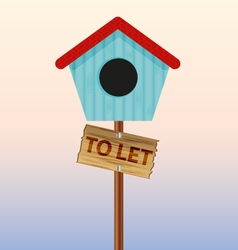 to let birds house sign vector image
