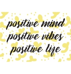 Positive mind vibes life inscription greeting vector