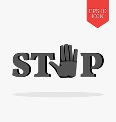Word stop with hand sign icon flat design gray vector