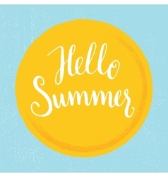 Hello summer - hand-letteting vector image vector image